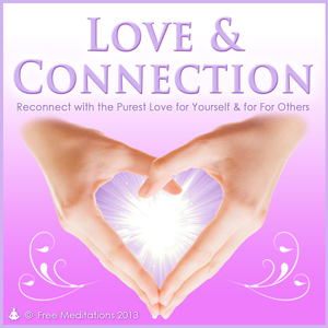 Love and Connection Guided Meditation