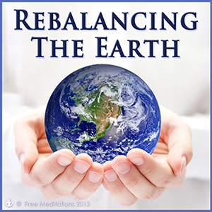Rebalancing The Earth Guided Meditation