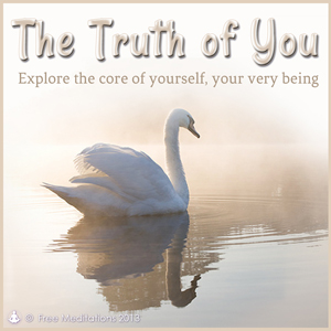 The Truth of You Guided Meditation