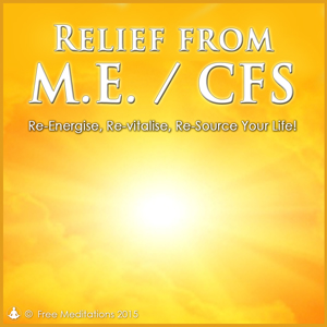 Relief from ME / CFS Guided Meditation